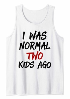 Mother Denim I Was Normal Two Kids Ago Funny Mother That Has Boys T Shirt Tank Top