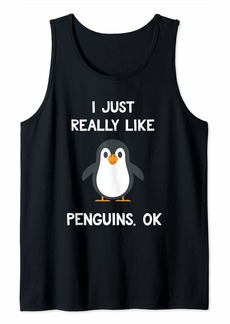 Funny Penguin Gift I Just Really Like Penguins OK Tank Top