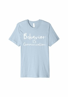 Public School Behavior Is Communication School Psychology T-Shirt