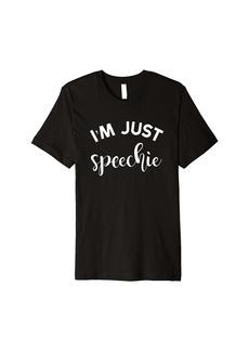 Public School I'm Just Speechie Funny T-Shirt