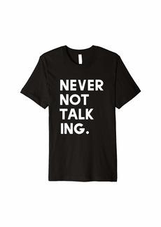 Public School Never Not Talking Speech Therapy T-Shirt