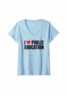 Public School Womens I Love Public Education for Teacher Students Support Gift V-Neck T-Shirt