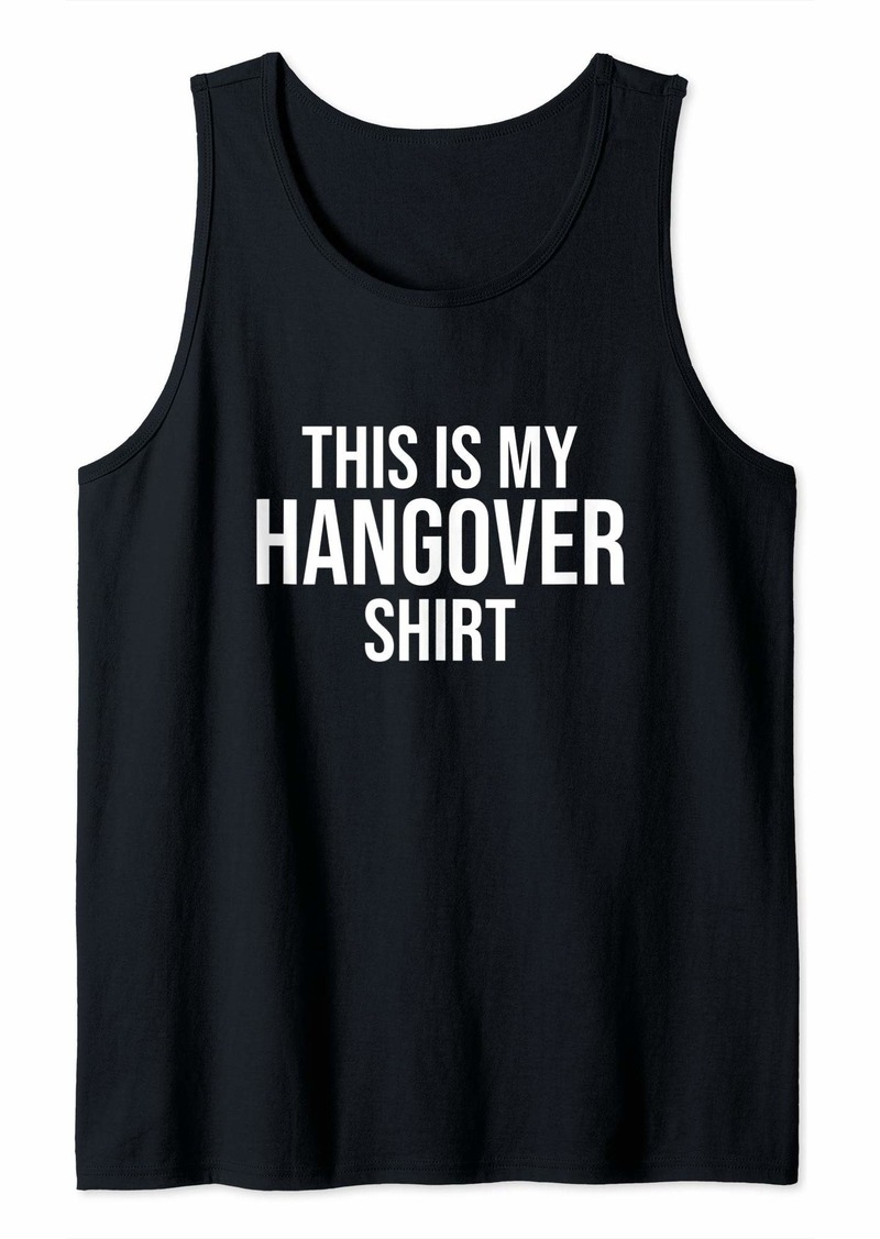 REI This is My Hangover Shirt Tank Top