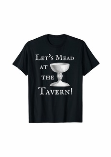 Funny Renaissance Festival Mead at the Tavern  T-Shirt