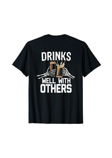 Rogue Funny Drinks Well With Others T-Shirt