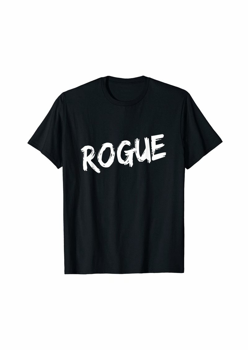 Rogue - Great design for those who live on the edge T-Shirt