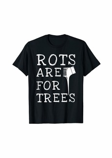 Roots Are For Trees Haircut For Barbers Hairstylists T-Shirt