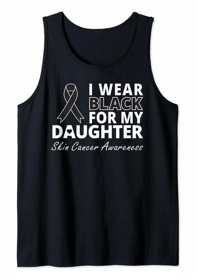 skin I Wear Black For My Daughter Shirt Melanoma Ribbon Warrior Tank Top