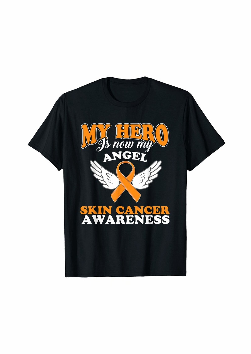 My hero is now my angel Skin Cancer Awareness shirt T-Shirt