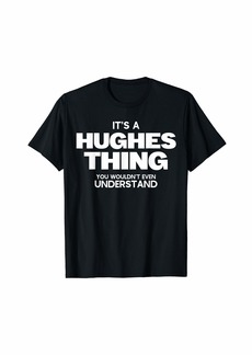 Smith Funny Family Reunion - It's a Hughes Thing - Family Name T-Shirt