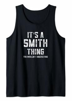 It's A Smith Thing You Wouldn't Understand Matching Family Tank Top