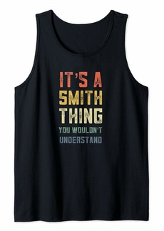 It's A Smith Thing You Wouldn't Understand Matching Retro Tank Top