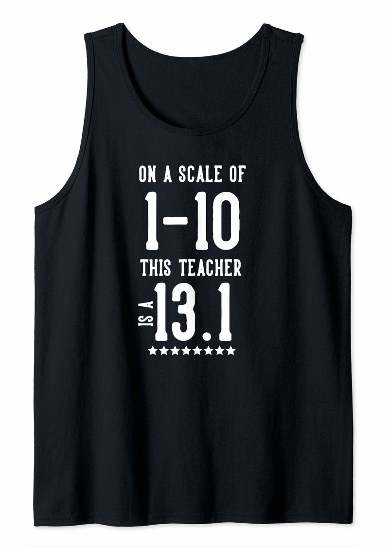 Smith On a Scale of 1-10 This Teacher is a 13.1 Half Marathon Tank Top