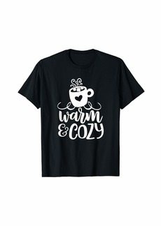Warm n Cozy Hot Cocoa Gift For Winter Lover Winter Vibe T-Shirt