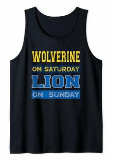 Wolverine on Saturday Lion on Sunday Detroit Football Gift Tank Top