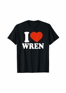 I Love Wren I Heart Wren Red Heart Valentine T-Shirt
