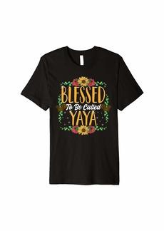 Ya-Ya Blessed To Be Called Yaya Cute Yaya Mothers Day Gifts Premium T-Shirt