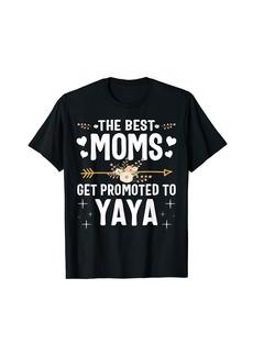 Ya-Ya The Best Moms Get Promoted To Yaya Shirt New Yaya T-Shirt