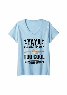 Ya-Ya Womens Yaya Because I'm Way Too Cool To Be Called Grandma V-Neck T-Shirt