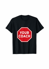 Caution coach trainer for sport or business gift idea T-Shirt