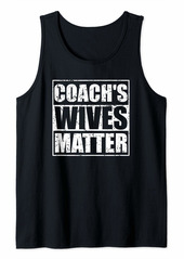 Coach's Wives Matter Funny Sports Tank Top