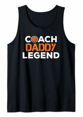 Father Gifts From Daughter Son Coach Daddy Legend Basketball Tank Top
