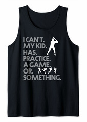Coach I Cant My Kid Has Practice a Game or Something Mom Baseball Tank Top