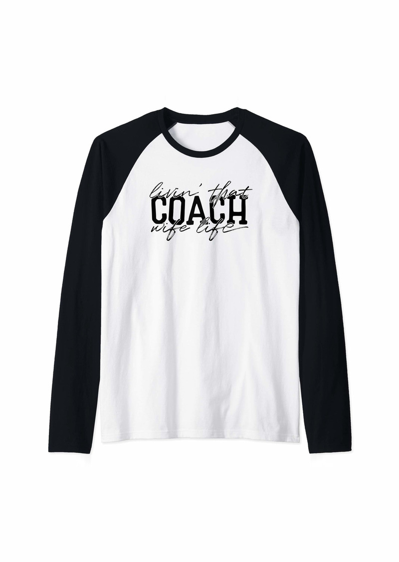 Livin' That Coach Wife Life Raglan Baseball Tee