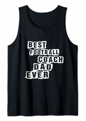 Mens Best football Coach Dad Ever Football Coach Tank Top