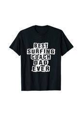 Mens Best surfing Coach Dad Ever surfing Coach T-Shirt