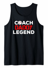Mens Father Gifts From Daughter Son Coach Daddy Legend Baseball Tank Top