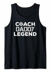 Mens Father Gifts From Daughter Son Coach Daddy Legend Soccer Tank Top