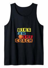 Mens Womens Dibs On The Coach Coach's Funny basketball Tee Tank Top
