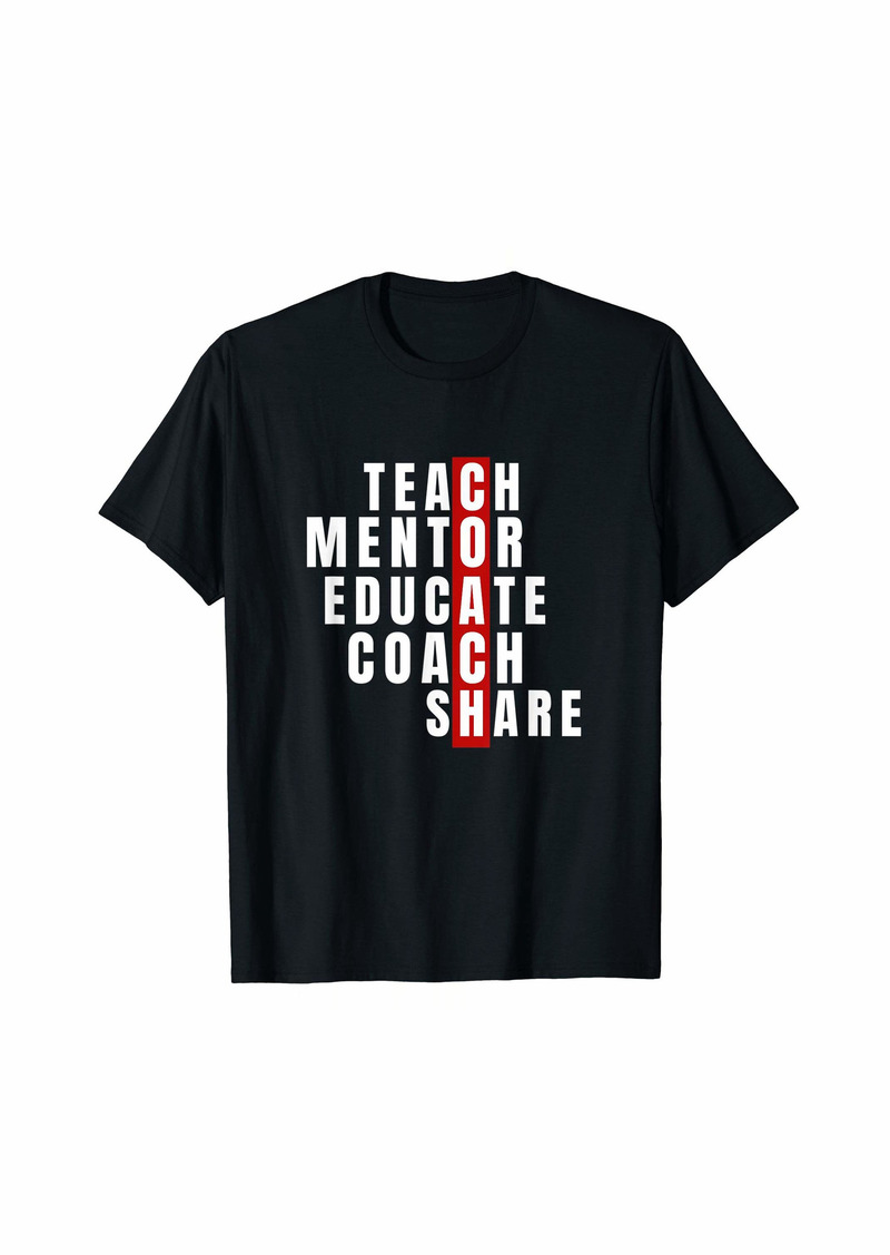 Teach Mentor Educate Coach Share - Coach Teacher T-Shirt