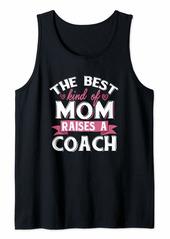 The Best Kind of Mom Raises a Coach Design Tank Top