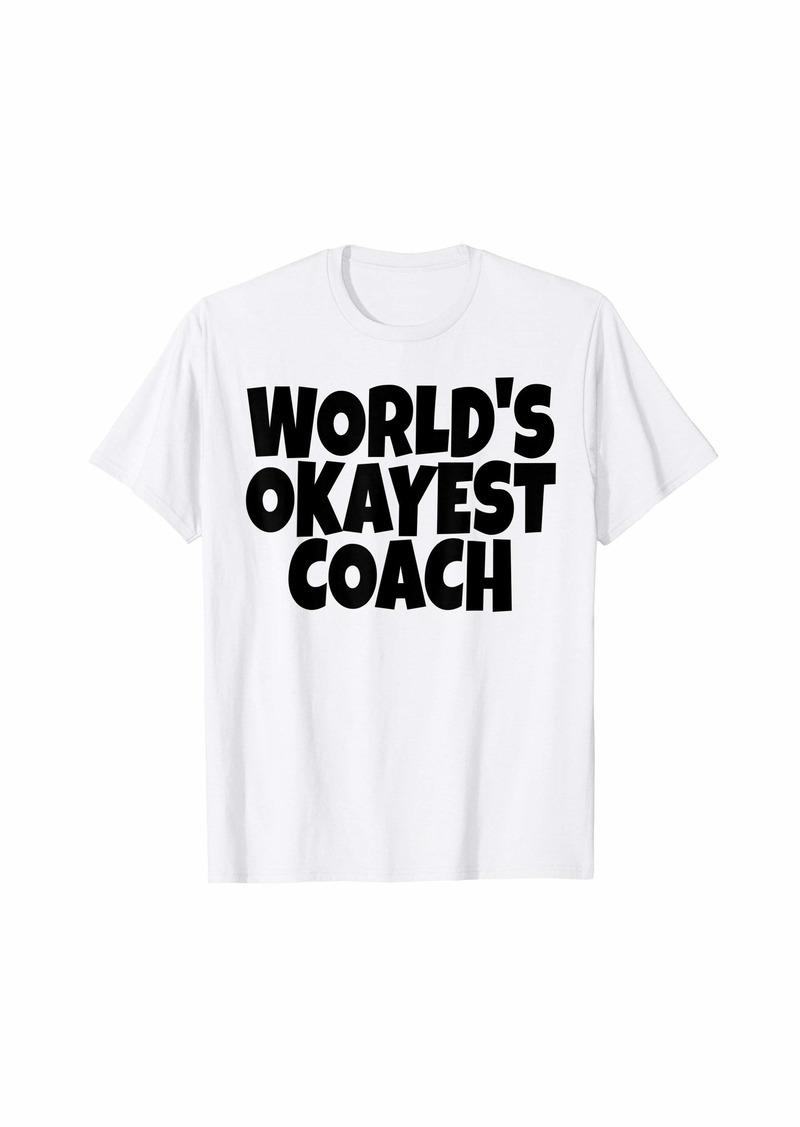 World's Okayest Coach Lead Mentor Coaching T-Shirt