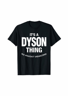 Dyson Thing Name Family Reunion Funny T-Shirt