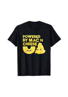 Powered By Mac N Cheese Pasta Lover Gift T-Shirt