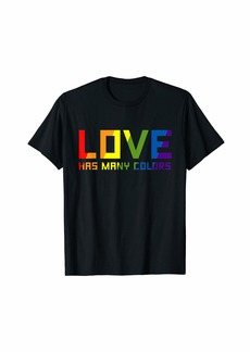 Rainbow Love Has Many Colors Valentine's Day LGBTQ Heart Gay Gift T-Shirt