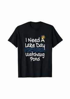 Rhode Watchaug Pond Lake Life I Need A Lake Day Lakes T-Shirt