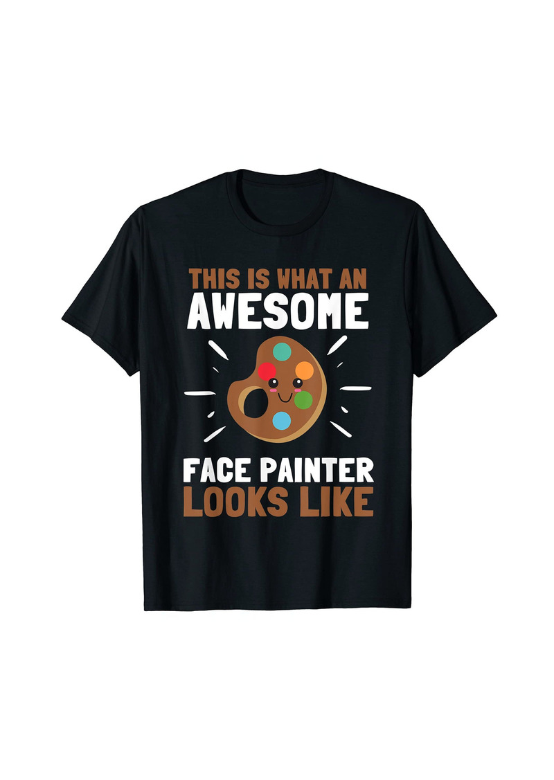 skin Face Painter And Face Painting T-Shirt