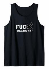 Fuck Melanoma Skin Cancer Awareness Tank Top