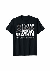 skin I Wear  For My Brother Shirt Melanoma Awareness Warrior T-Shirt