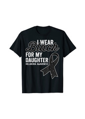 skin I Wear  for My Daughter Melanoma Awareness Quote T-Shirt