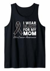 skin I Wear  For My Mom Melanoma Awareness Warrior Ribbon Tank Top