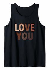 Love You Equality Skin Tones Skin Tone Hearts Melanin Tank Top