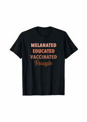 skin Melanated Vaccinated Educated Bougie T-Shirt