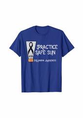 Practice Safe Sun - Melanoma Awareness Skin Cancer T-shirt