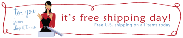 It's Free Shipping Day!  Check Your Salemail!