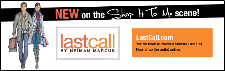 New On The Scene: LastCall.com from Neiman Marcus